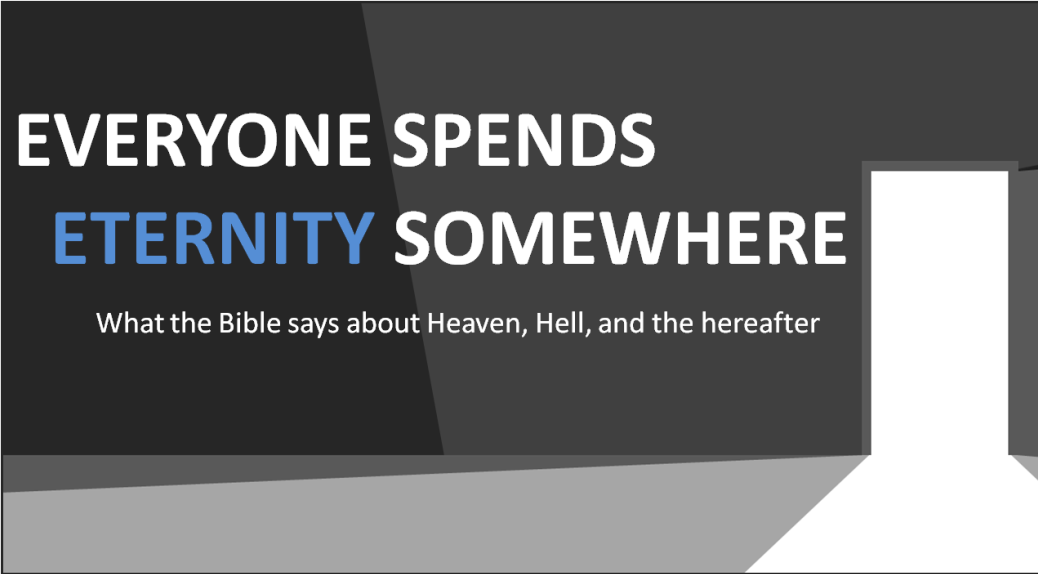 Everyone Spends Eternity Somewhere